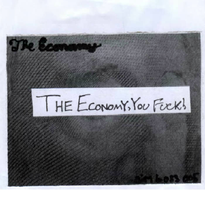 The Economy, You Fuck! album art