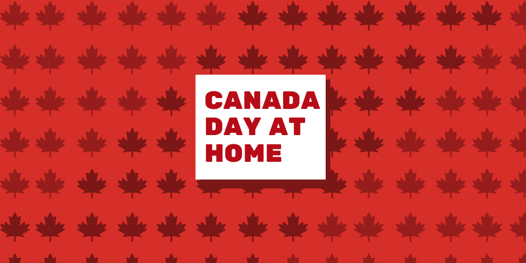 Canada Day at Home