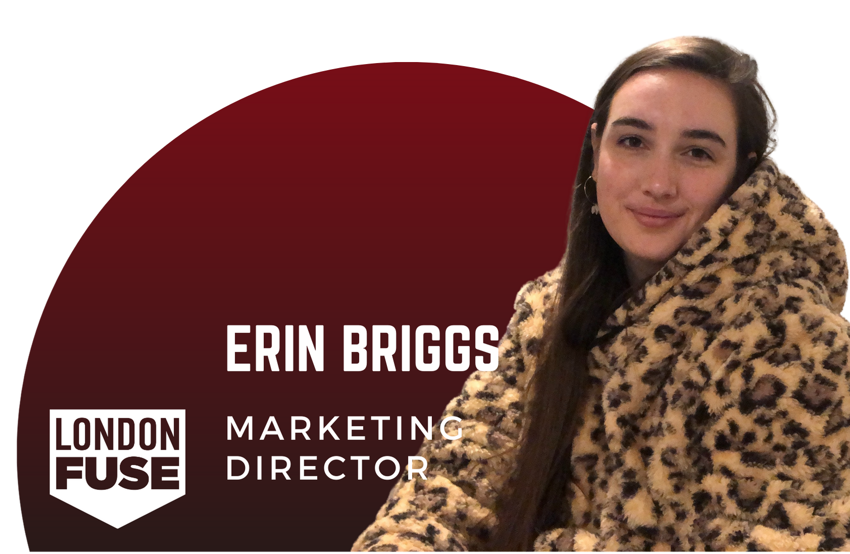 "A woman smiles at the camera while wearing an animal print jacket. Next to her the text says ""Erin Briggs Marketing Director"""