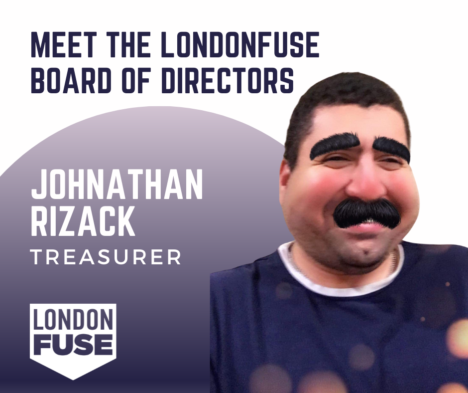 A image of man with bushy eyebrows and moustache. Next to him it says Johnathan Rizack Treasurer and includes the LondonFuse logo.