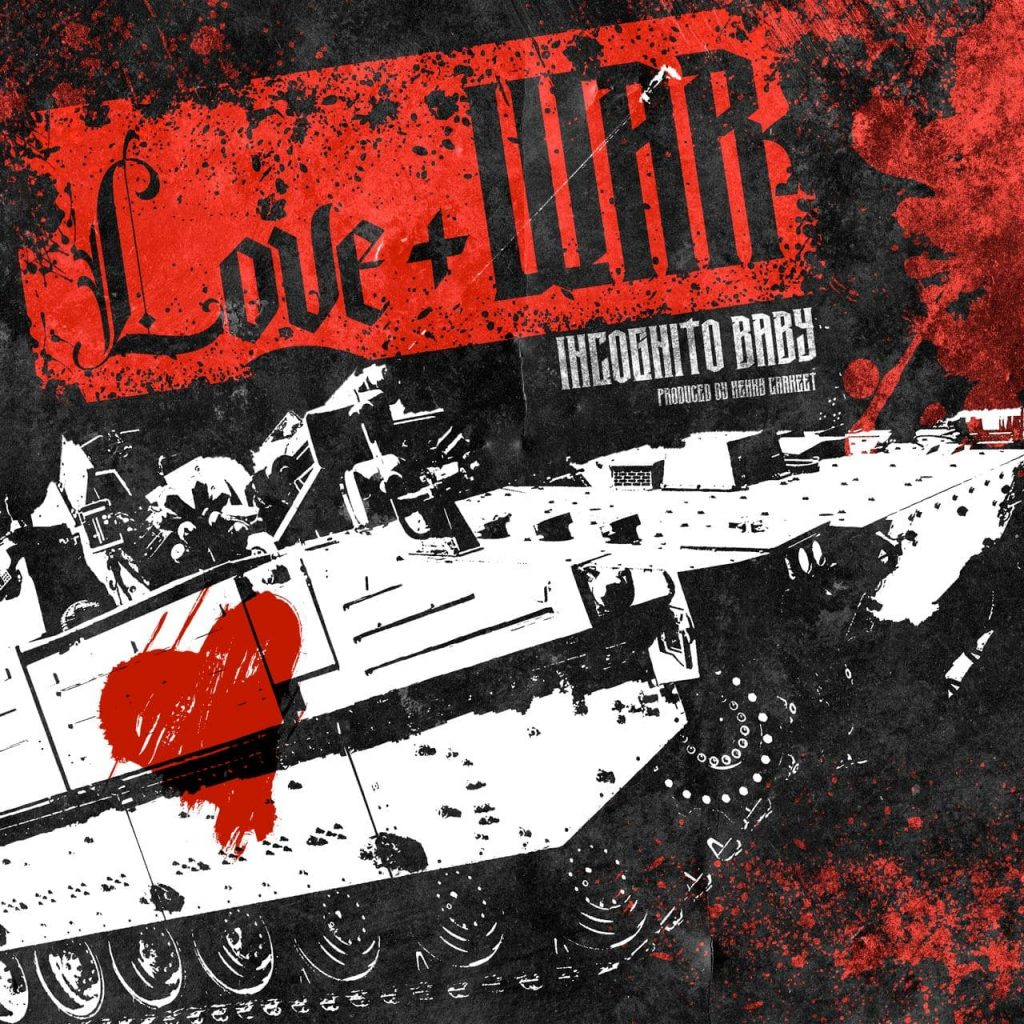 The album cover for the single Love + War by Incognito Baby