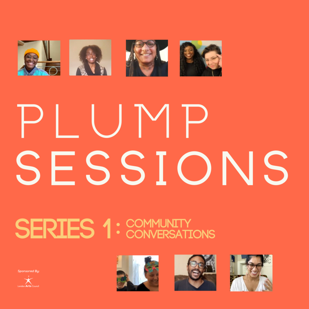 """An orange square with the words """"PLUMP SESSIONS SERIES 1: Community Conversations"""" with 7 small photos."""